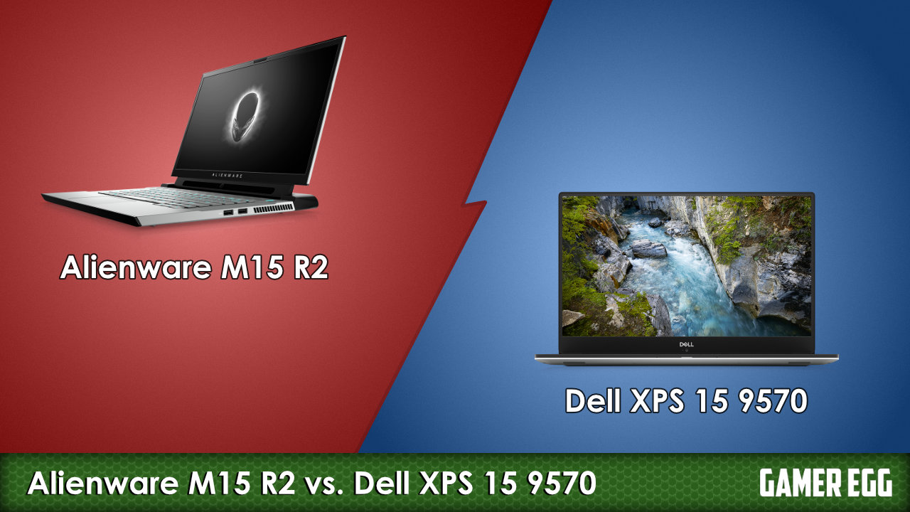 Alienware M15 R2 vs. Dell XPS 15 9570