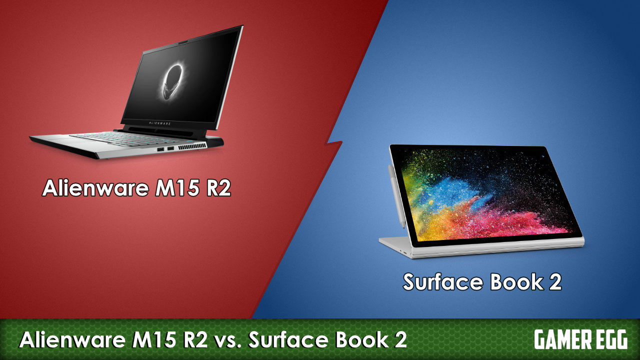 Alienware M15 R2 (2019) vs. Surface Book 2 (Late 2017) – Detailed Specs Comparison