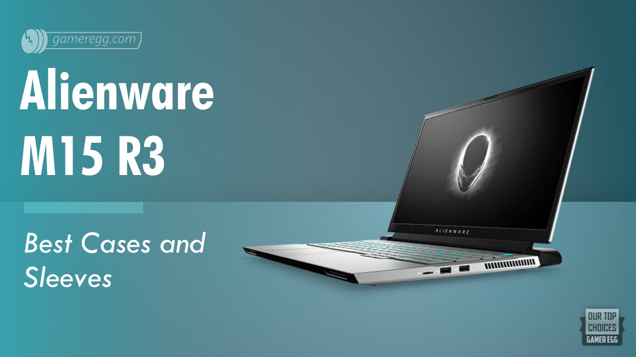 Best Alienware M15 R3 Cases and Sleeves